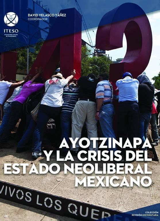 Portada del libro Ayotzinapa y la crisis del estado neoliberal mexicano