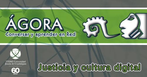 Ágora. Justicia y cultura digital